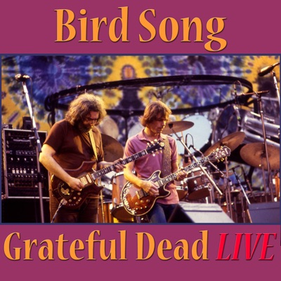 Bird Song (Live) - Grateful Dead