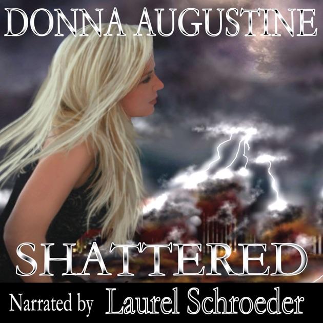 Shattered Alchemy Book 3 Unabridged By Donna Augustine On Itunes