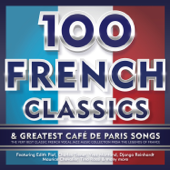 100 French Classics & Greatest Café De Paris Songs - The Very Best of Classic French Vocal Jazz Music Collection from the Legends of France - Featuring Edith Piaf, Charles Trenet, Yves Montand, Django Reinhardt, Maurice Chevalier, Tino Rossi & Many More