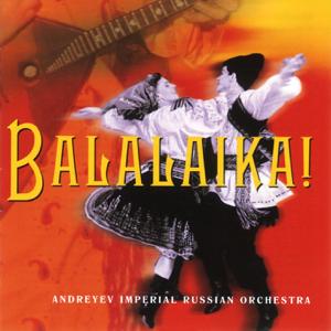 The Andreyev Imperial Russian Orchestra - Balalaika!