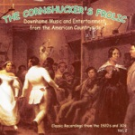 The Cornshucker's Frolic: Classic Recordings From the 1920's & 30's, Vol. 2