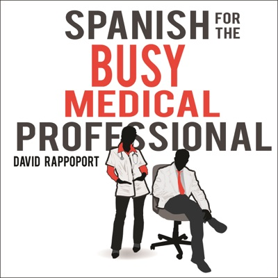 Spanish for the Busy Medical Professional (Unabridged)