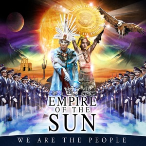 Empire of the Sun - We Are the People (The Golden Filter Remix) [UK Edit]