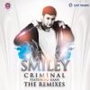 Criminal (The Remixes) [feat. Kaan] - EP, Smiley