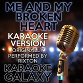 Me and My Broken Heart (Karaoke Version With Backing Vocals) [Originally Performed By Rixton]