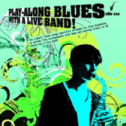 Alto Saxophone: Play-Along Blues with a Live Band - The Backing Tracks