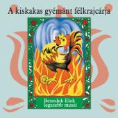 A Kiskakas Gyémánt Félkrajcárja (Benedek Elek Legszebb Meséi) - EP