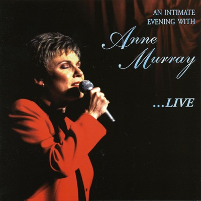 An Intimate Evening With Anne Murray...Live - Anne Murray