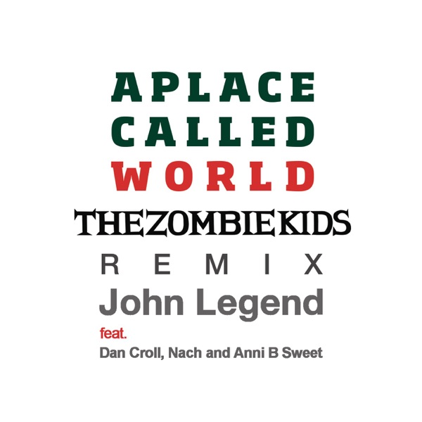 A Place Called World (The Zombie Kids Remix) [feat. Dan Croll, Nach & Anni B Sweet] - Single
