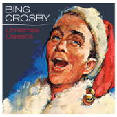 Christmas Classics (Remastered)-Bing Crosby