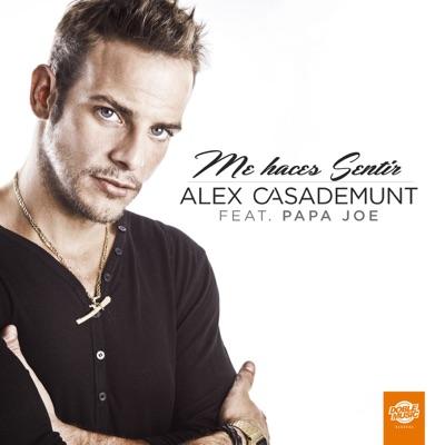 Me haces sentir (feat. Papá Joe) [Radio Edit] [Single] - Alex Casademunt