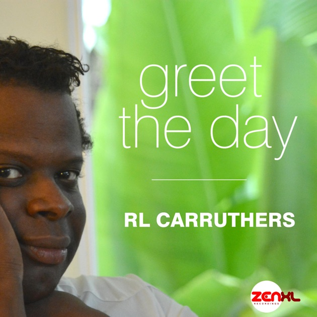 Greet the day single by rl carruthers on apple music greet the day single by rl carruthers on apple music m4hsunfo
