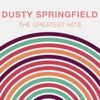 The Greatest Hits: Dusty Springfield, Dusty Springfield
