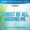 Christ Be All Around Me (Audio Performance Trax) - EP, All Sons & Daughters