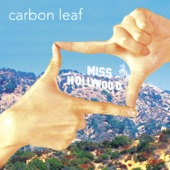 Carbon Leaf - Miss Hollywood