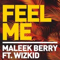 Maleek Berry - Feel Me (feat. Wizkid) - Single
