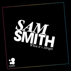 View album Sam Smith - When It's Alright (Remixes) - Single