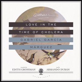 Love in the Time of Cholera (Unabridged) audiobook