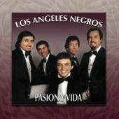 Los Angeles Negros - Pasión y Vida