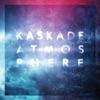 Kaskade & Project 46 - Last Chance