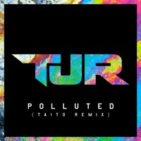 Polluted (Taito Remix) - Single Mp3 Download