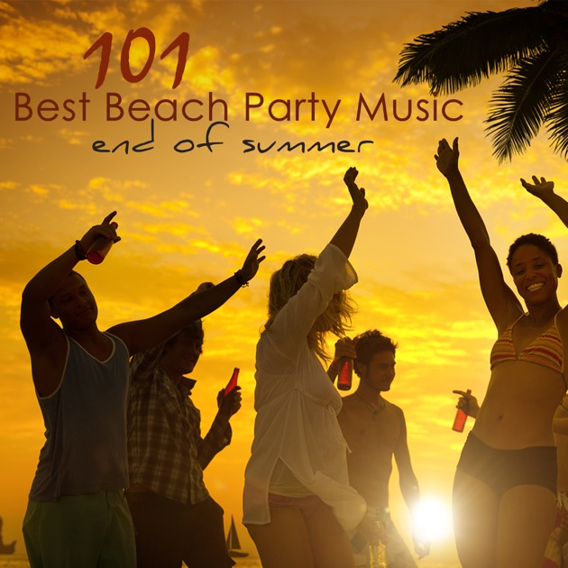 101 best beach party music end of summer best of lounge for House music party