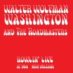 "Walter ""Wolfman"" Washington & The Roadmasters - You Got Me Worried (Live)"