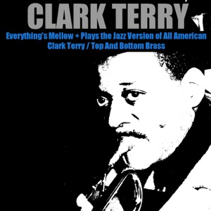 Everything's Mellow + Plays the Jazz Version of All American / Clark Terry / Top and Bottom Brass