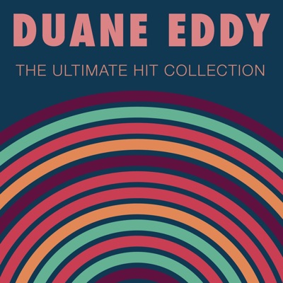 The Ultimate Hit Collection - Duane Eddy
