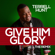 Give Him Glory (The Remix) - Terrell Hunt