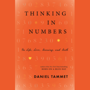 Download Thinking in Numbers: On Life, Love, Meaning, and Math (Unabridged) Audio Book