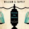 William G. Tapply - Follow the Sharks (Unabridged) artwork