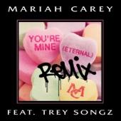 You're Mine (Eternal) [Remix] [feat. Trey Songz] - Single