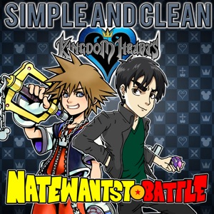 """NateWantsToBattle - Simple and Clean (From """"Kingdom Hearts"""")"""