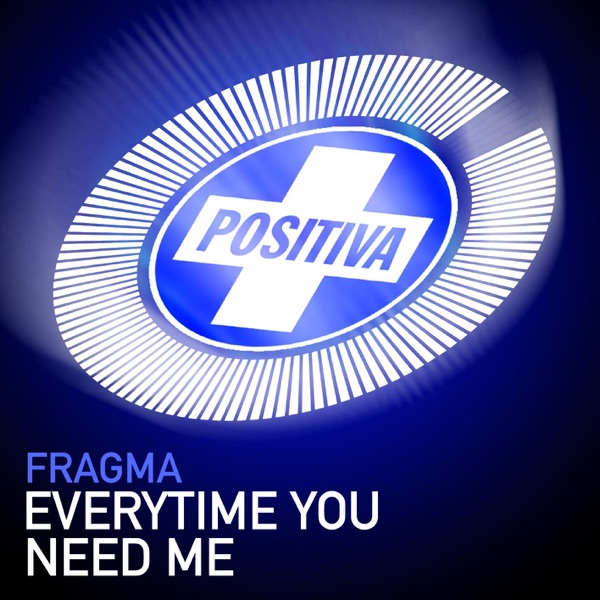 Fragma - Everytime You Need Me
