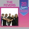 20 Super Sucessos: The Fevers