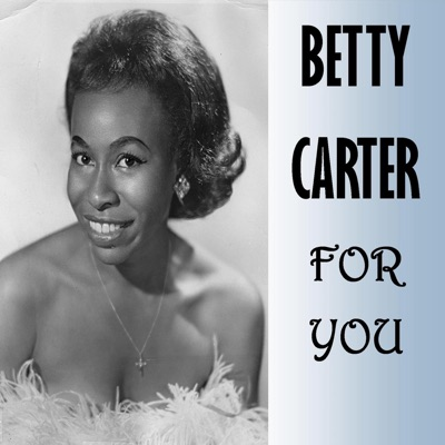 For You - Betty Carter
