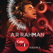 Coke Studio India Season 3: Episode 1 - A. R. Rahman - A. R. Rahman