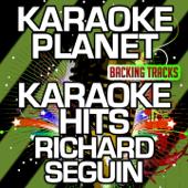 Ici comme ailleurs (Karaoke version) [Originally Performed By Richard Séguin]