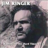 Jim Ringer - Ground so Poor That Grass Won't Grow