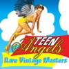 Teen Angels - Rare Vintage Masters
