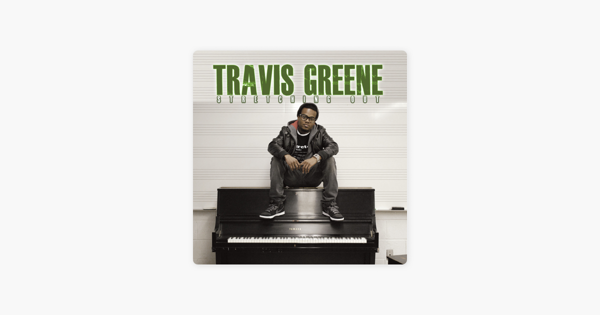 ‎Stretching Out by Travis Greene