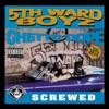 Ghetto Dope (Screwed), 5th Ward Boyz