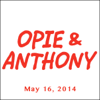 Opie & Anthony - Opie & Anthony, May 16, 2014  artwork