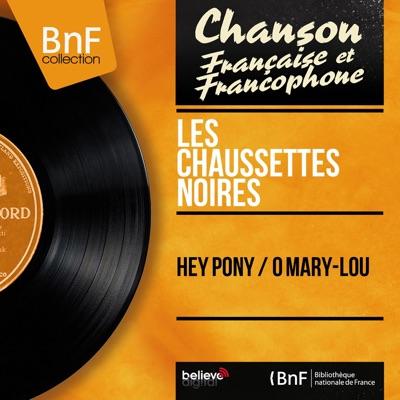 Hey Pony / O Mary-Lou (Mono Version) - Single - Les Chaussettes Noires