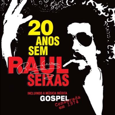 20 Anos Sem Raul - Raul Seixas
