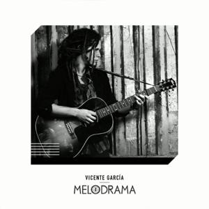 Vicente Garcia - Melodrama