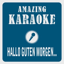 Hallo Guten Morgen Deutschland Karaoke Version Originally Performed By Tom Astor Single By Clara Oaks