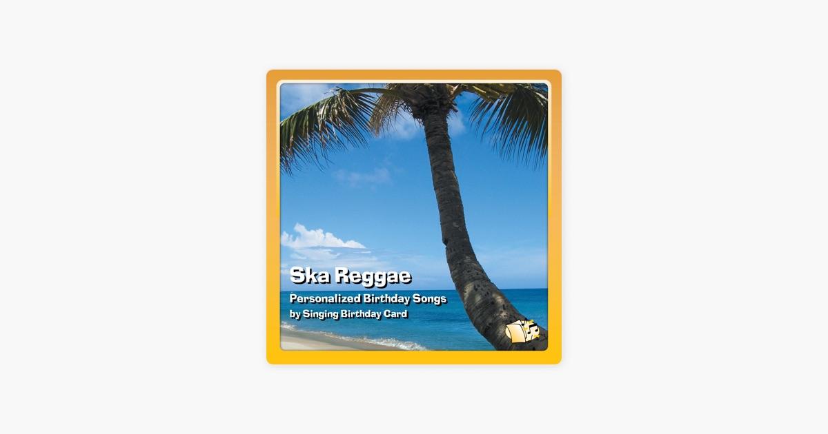 Ska Reggae Personalized Birthday Songs By Singing Birthday Card On