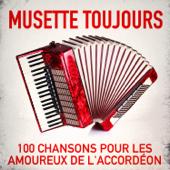 Musette toujours : 100 chansons pour les amoureux de l'accordéon